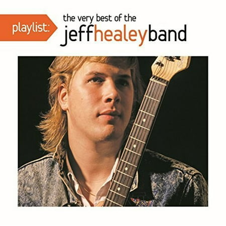 Playlist: The Very Best of the Jeff Healey Band - Halloween Rock Music Playlist