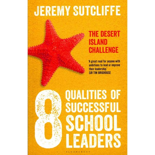 8 Qualities of Successful School Leaders: The Desert Island Challenge