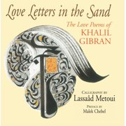 Love Letters in the Sand : The Love Poems of Khalil Gibran