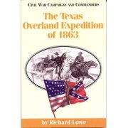 The  Texas Overland Expedition of 1863