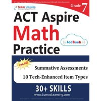 ACT Aspire Test Prep : 7th Grade Math Practice Workbook and Full-Length Online Assessments: ACT Aspire Study Guide
