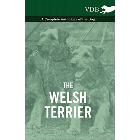 The Welsh Terrier - A Complete Anthology of the Dog - eBook