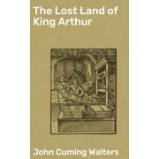 The Lost Land of King Arthur - eBook