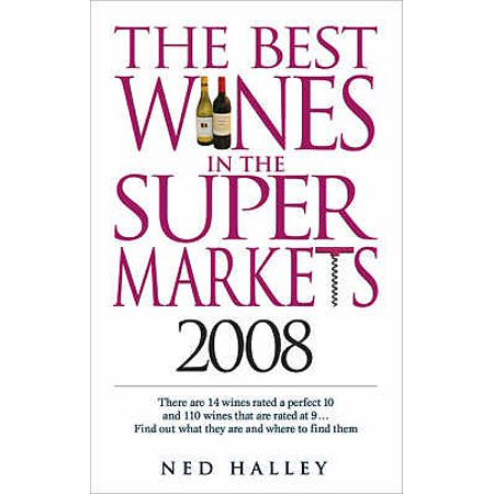 The Best Wines in the Supermarkets: My Top Wines Selected for Character and Style