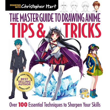 The Master Guide to Drawing Anime: Tips & Tricks : Over 100 Essential Techniques to Sharpen Your (Best Disney Tips And Tricks)
