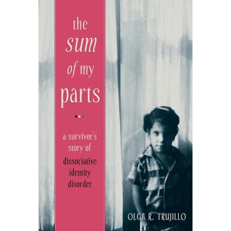The Sum of My Parts : A Survivor's Story of Dissociative Identity (Dissociative Identity Disorder Treatment Centers New York)