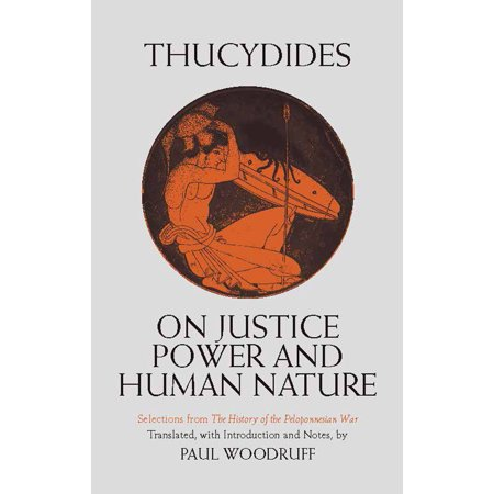 On Justice, Power, and Human Nature : Selections from The History of the Peloponnesian