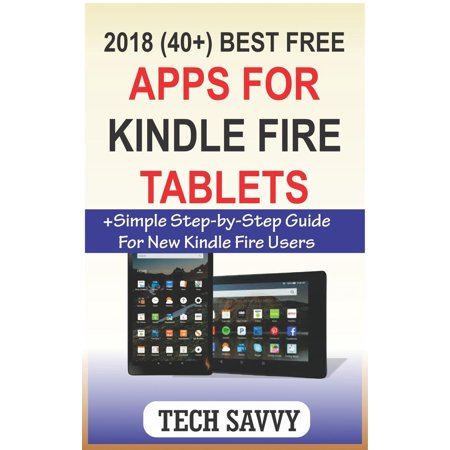 2018 (40+) Best Free Apps for Kindle Fire Tablets - (Best Kindle For Sunlight)
