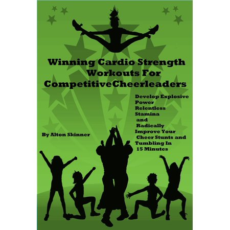 Minute To Win It Halloween (Winning Cardio Strength Workouts For Competitive Cheerleaders: Develop Explosive Power, Relentless Stamina and Radically Improve Your Cheer Stunts and Tumbling In 15 Minutes -)