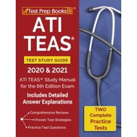 ATI TEAS Test Study Guide 2020 and 2021 : ATI TEAS Study Manual with 2 Complete Practice Tests for the 6th Edition Exam [Includes Detailed Answer Explanations] (Paperback)