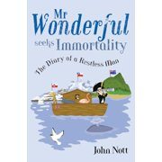 MR Wonderful Seeks Immortality: The Diary of a Restless Man (Paperback)