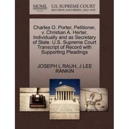 Charles O. Porter, Petitioner, V. Christian A. Herter, Individually and as Secretary of State. U.S. Supreme Court Transc - image 1 of 1