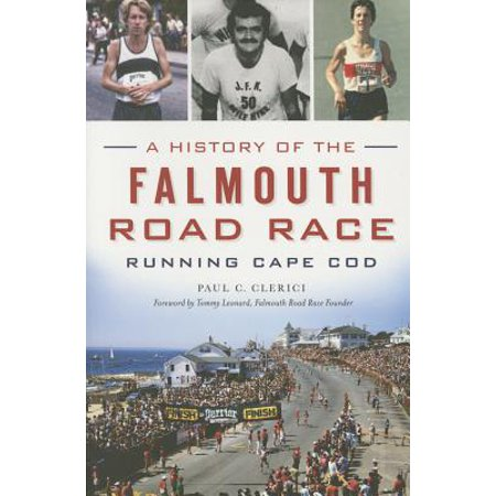 A History of the Falmouth Road Race: Running Cape Cod ()