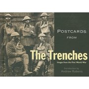 Postcards from the Trenches : Images from the First World War