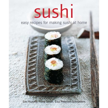 Sushi Recipe Book - Sushi : Easy Recipes for Making Sushi at Home