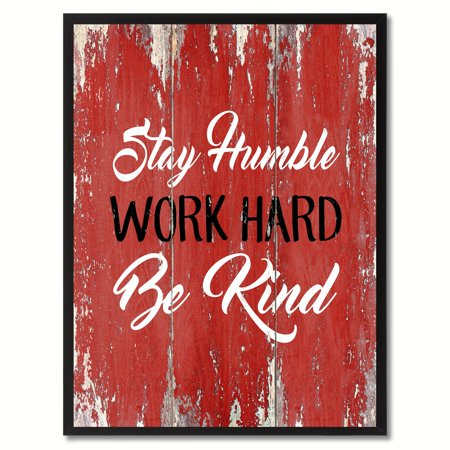 stay humble work hard be kind inspirational quote saying canvas