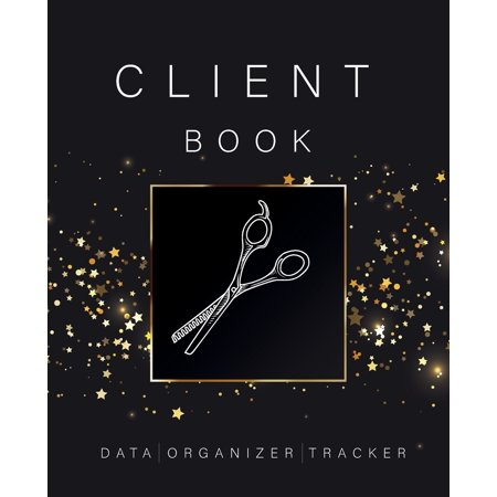 Client Data Organizer Tracker Book : Best Client Record Profile And Appointment Log Book Organizer Log Book with A - Z Alphabetical Tabs For Salon Nail Hair Stylists (Best Hair Salon In The World)