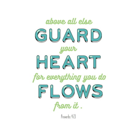 Above All Else Guard Your Heart For Everything You Do Flows From It Proverbs 4:23 Motivational Sign Inspirational (Quot Checkerboard)