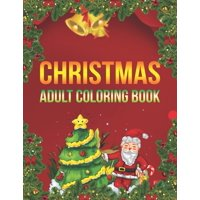 Christmas Adult Coloring Book: a beautiful coloring book with Christmas (Paperback)