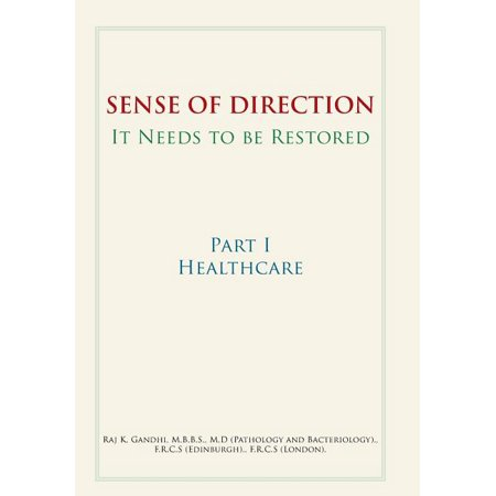 Sense of Direction It Needs to Be Restored : Part I Healthcare