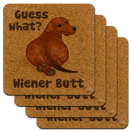 Guess What? Wiener Dog Butt Dachshund Funny Low Profile Novelty Cork Coaster Set