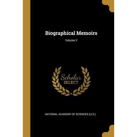 Biographical Memoirs; Volume V Paperback