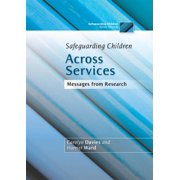 Safeguarding Children Across Services : Messages from Research