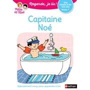 Regarde, je lis - Mila et Noé - Lecture CP Niveau 1 - Capitaine Noé - eBook