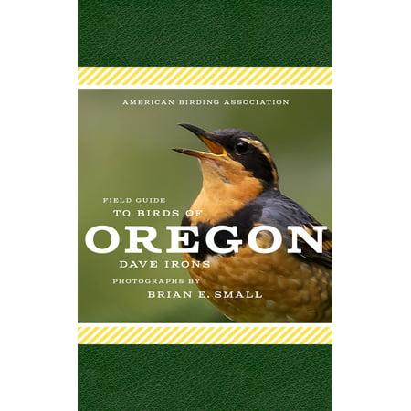 American Birding Association Field Guide to Birds of Oregon (Field Guide To Oregon Rivers)