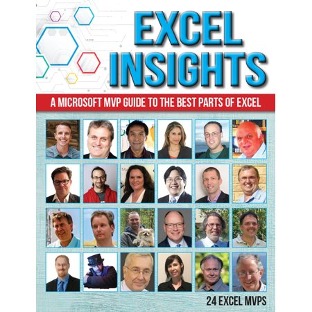 Excel Insights : A Microsoft MVP Guide to the Best Parts of Excel (Paperback)
