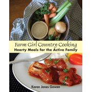 Farm Girl Country Cooking : Hearty Meals for the Active Family