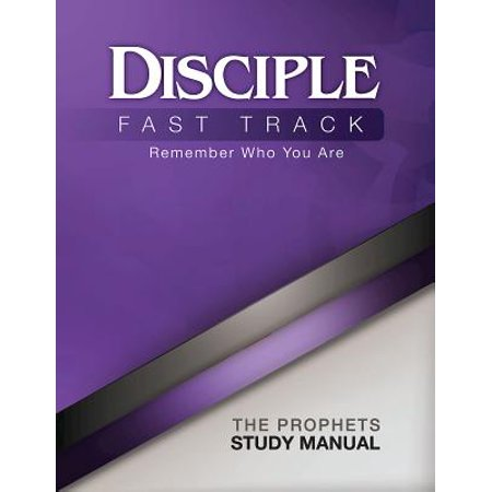 Manual Fast Ship (Disciple Fast Track Remember Who You Are The Prophets Study Manual - eBook)