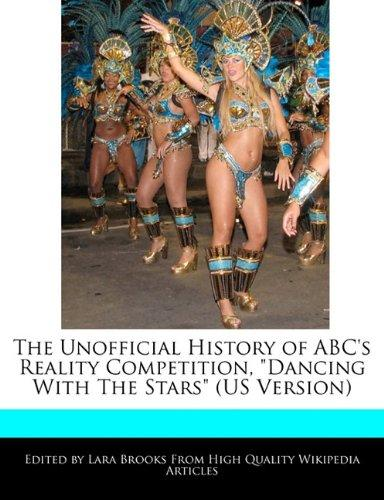 """The Unofficial History of ABC's Reality Competition, """"Dancing With The Stars"""" (US Version) by"""