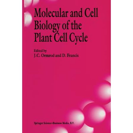 Molecular and Cell Biology of the Plant Cell Cycle : Proceedings of a Meeting Held at Lancaster University, 9-10th April,
