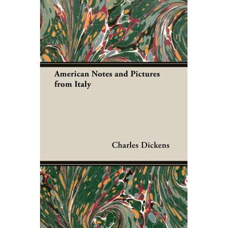 - American Notes and Pictures from Italy