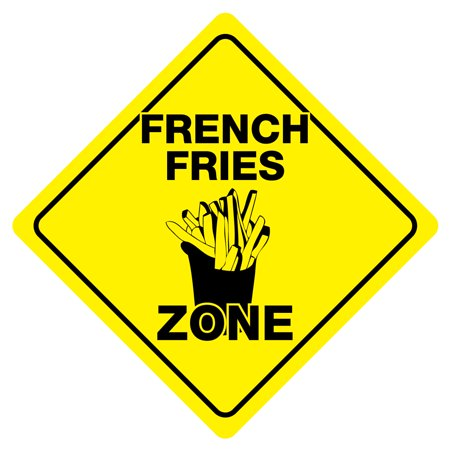 FRENCH FRIES ZONE Funny Novelty Carnival Xing Sign](Cheap Novelty)