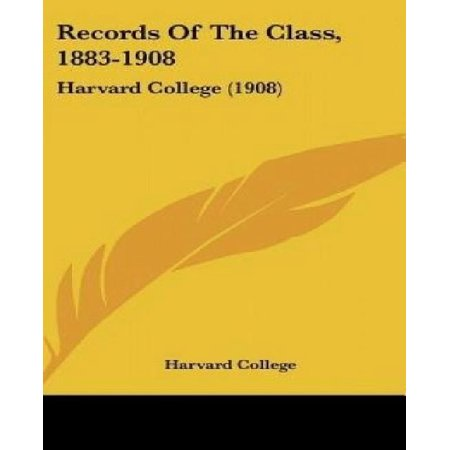 Records of the Class, 1883-1908: Harvard College (1908)