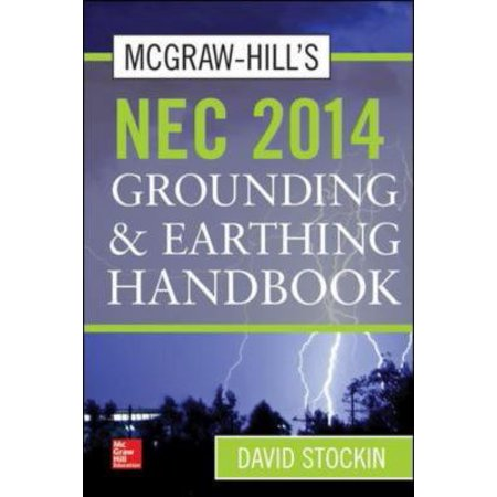 Mcgraw Hills National Electrical Code 2014  Grounding And Earthing Handbook