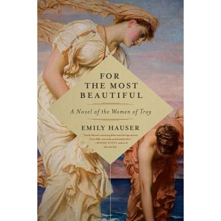 For the Most Beautiful : A Novel of the Women of