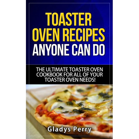 Toaster Oven Recipes Anyone Can Do: The Ultimate Toaster Oven Cookbook for All of Your Toaster Oven Needs! - eBook Toaster Oven Recipes Anyone Can Do: The Ultimate Toaster Oven Cookbook for All of Your Toaster Oven Needs! IncludingFrigidaire toaster oven,Black Decker toaster oven,Cuisinart toaster oven,Hamilton Beach toaster oven And MORE!A typical toaster could be used to bake only toasts, waffles, etc. However a Toaster oven is a very essential kitchen appliance that is extremely multipurpose. It also helps you save a great amount of space and energy consumption in your kitchen.And while these small ovens do create impeccably toasted bread, they can also do so much more than this. A toaster oven can also help you save more energy than using a regular oven and can easily be used to brown and make your foods crispy in ways that a regular microwave is not able to do.A lot of people think that the variety of foods one can cook in a toaster oven is very limited, but its not true. You can cook up more tastiness with a toaster oven than you ever thought possible, and in this book we will offer you the variety you need to express more creativity with your toaster oven.In this Toaster Oven Cookbook you will discover:Toaster Oven Recipes to suit even the pickiest of taste buds, whether you have a Frigidaire toaster oven,Black Decker toaster oven,Cuisinart toaster oven,or Hamilton Beach toaster oven, these recipes are universal!