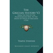 The Grecian History V2 : From the End of the Peloponnesian War, to the Death of Philip of Macedon (1739)