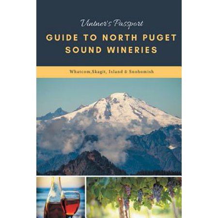 Vintners Passport Guide to North Puget Sound Wineries (Two Hands Winery)