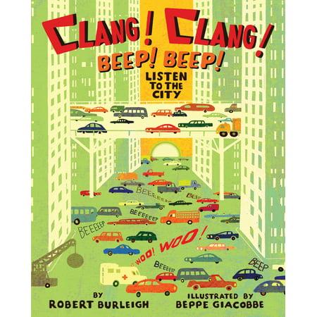 Clang! Clang! Beep! Beep! Listen to the City By Robert Burleigh - image 3 de 3