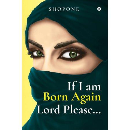 If I am Born Again Lord Please… - eBook ()