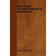 Black Forest Souvenirs Collected in Pennsylvania