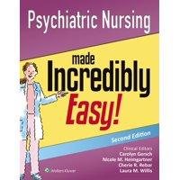 Psychiatric Nursing Made Incredibly Easy!