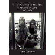 In the Center of the Fire : A Memoir of the Occult 1966-1989