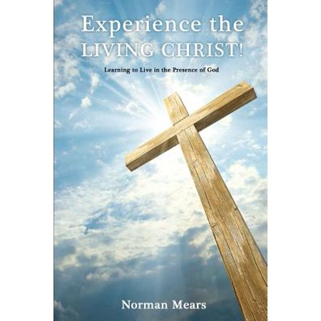 Experience the Living Christ! - Jesus The Living Water