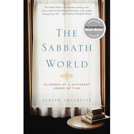 The Sabbath World : Glimpses of a Different Order of (A Different World Netflix Out Of Order)