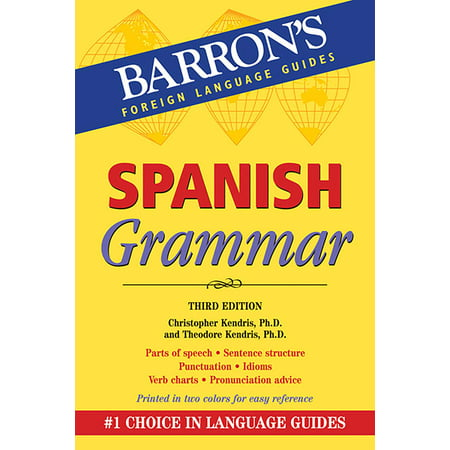 Spanish Grammar : Beginner, Intermediate, and Advanced Levels - Beginner Level